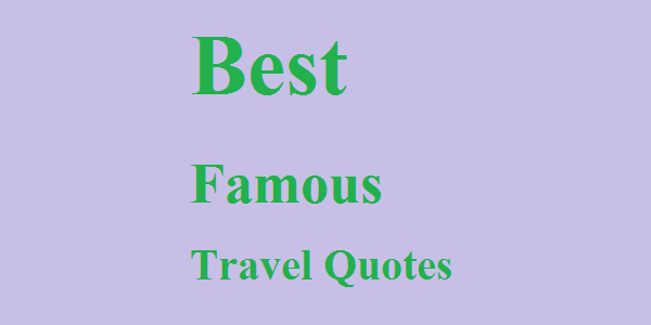 Best Famous Travel Quotes