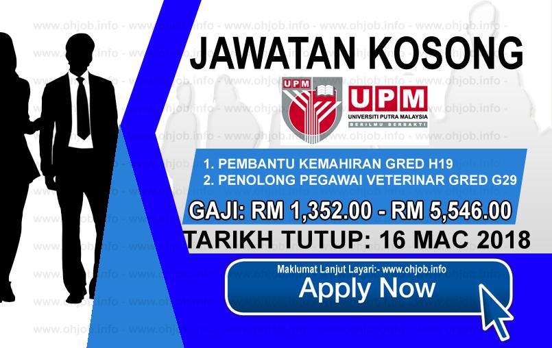 Jawatan Kerja Kosong UPM - Universiti Putra Malaysia logo www.ohjob.info mac 2018
