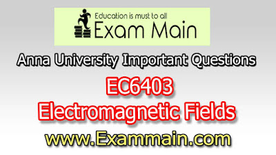 EC6403 Electromagnetic Fields | Important  Questions | Question bank | Syllabus | Model and Previous Question papers | Download PDF