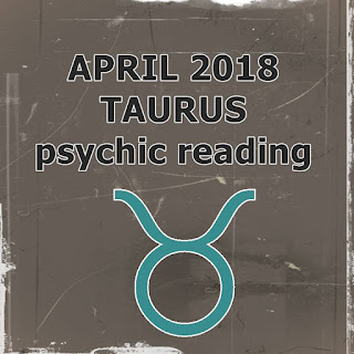 APRIL 2018 TAURUS psychic reading forecast