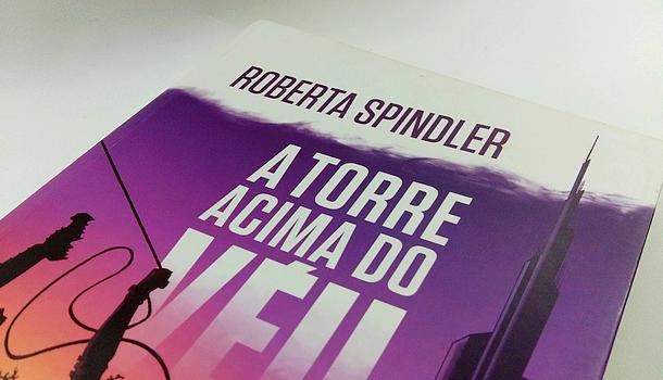 Resenha Torre Acima Do Veu Roberta Spindler