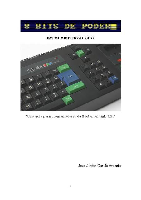 8 bits de poder: En tu AMSTRAD CPC: Una guía para programadores de 8 bit en el siglo XX