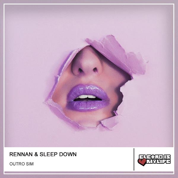 Rennan & Sleep Down - Outro Sim (Extended Mix)