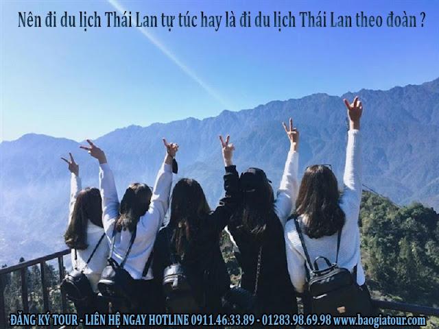 Nên đi du lịch Thái Lan tự túc hay là đi du lịch Thái Lan theo đoàn ?