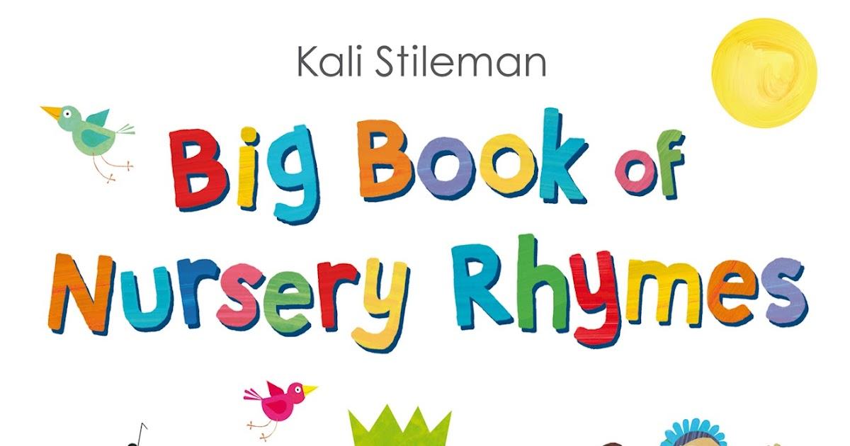 Fiction Fascination Big Book Of Nursery Rhymes By Kali Stileman