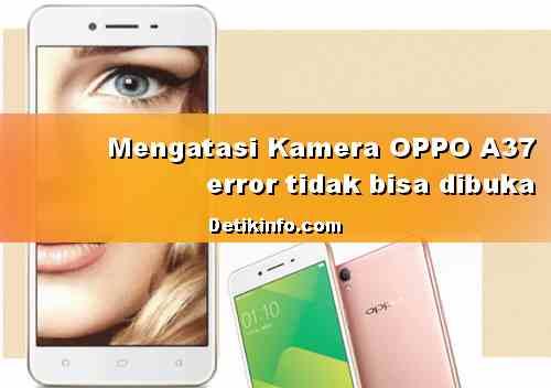 Kamera OPPO A37 error saat dibuka