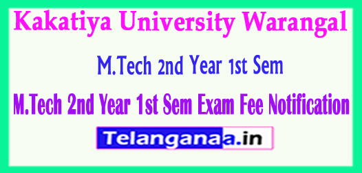 Kakatiya University KU M.Tech 2nd Year 1st Sem Exam Fee Notification 2018