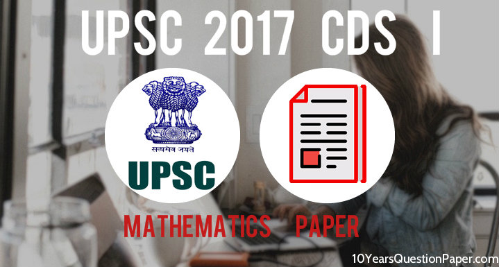 UPSC CDS I Entrance Exam Mathematics Question Paper