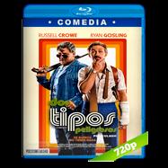 Dos tipos peligrosos (2016) BRRip 720p Audio Dual Latino-Ingles