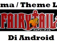 Kumpulan Tema / Theme Line Anime Fairy Tail Di Android