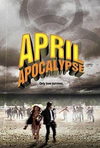 Watch April Apocalypse Online Free in HD