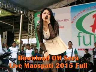 Download OM Sera terbaru live Maospati 15 Februari 2015