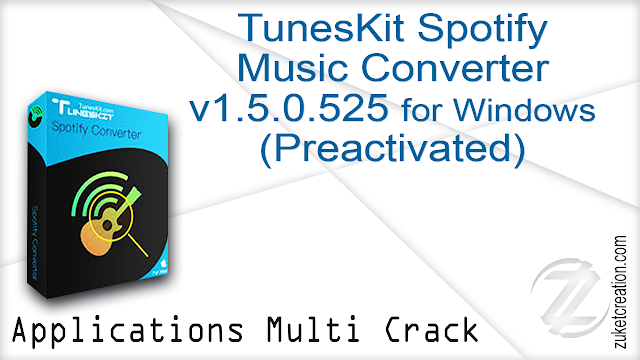 TunesKit Spotify Music Converter version 1.5.0.525 for Windows (Preactivated)