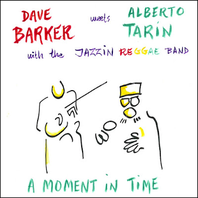 DAVE BARKER MEETS ALBERTO TARIN - A moment in time (2008)