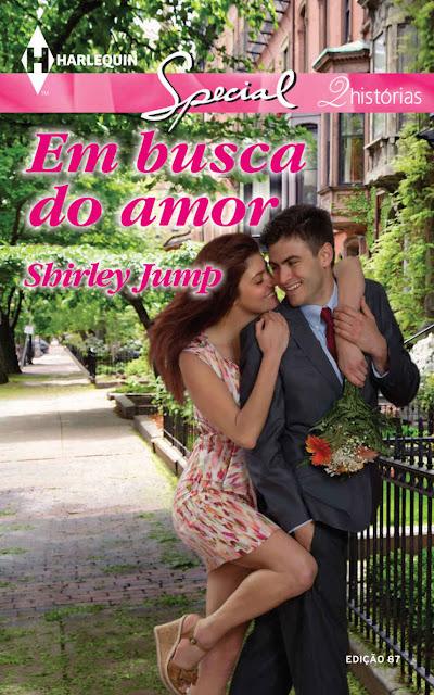 Em Busca do Amor Harlequin Special - ed.87 - Shirley Jump