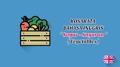 Sayur-sayuran (Vegetables) + Pronunciation - Kosakata Bahasa Inggris