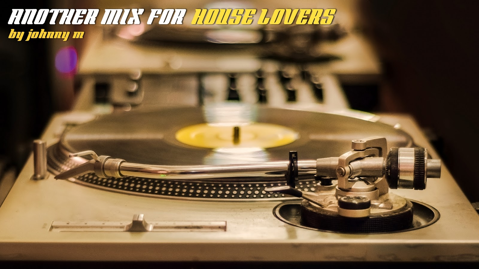 Another mix for house lovers house music set johnny m for House music lovers