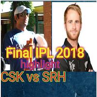 IPL 2018 Final Chennai Superkings vs Sunriser Hyderabad highlight CSK won