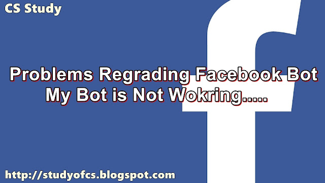 Why My Facebook Bot is Not Working