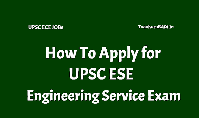 how to apply for upsc ese engineering service exam 2019,how to fill upsc engineering services exam 2019 application form,ese prelims main exam date, ese prelims main exam admit cards,ese preliminary main exam pattern