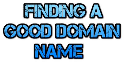 FINDING A GOOD DOMAIN NAME