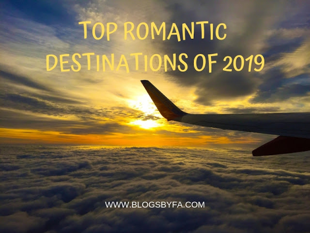 Top romantic destinations of 2019