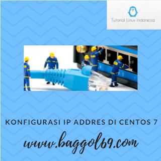 Konfigurasi  IP ADDRESS di  Linux Centos