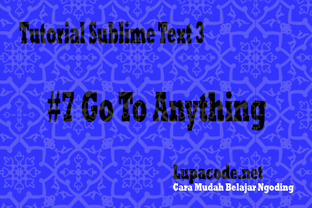 Tutorial Menggunakan Sublime Text Go To Anything