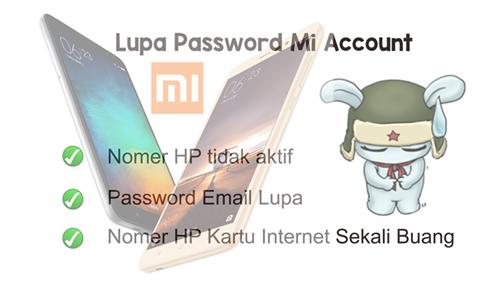 Cara Mengatasi Lupa Password Mi Account Jika Nomor Hp Email Sudah