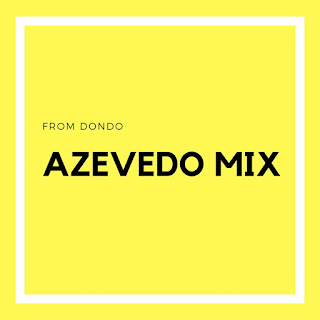 Azevedo Mix - From Dondo