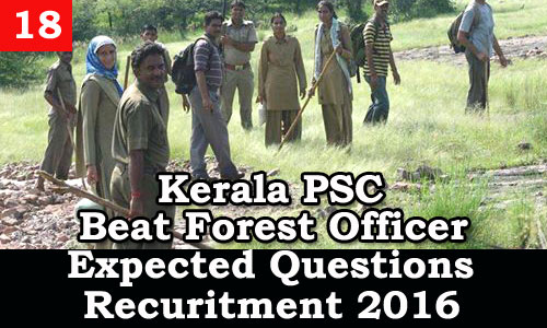 Kerala PSC - Expected Questions for Beat Forest Officer 2016 - 18