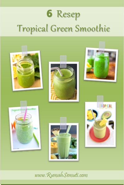6 Resep Tropical Green Smoothie