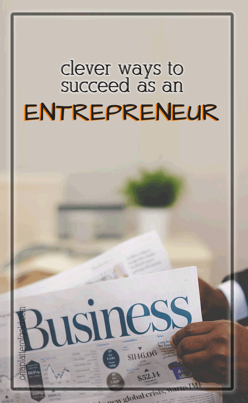 Clever Ways for Young People to Succeed as an Entrepreneur