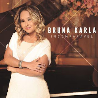 novo CD incomparável 2017 de bruna karla