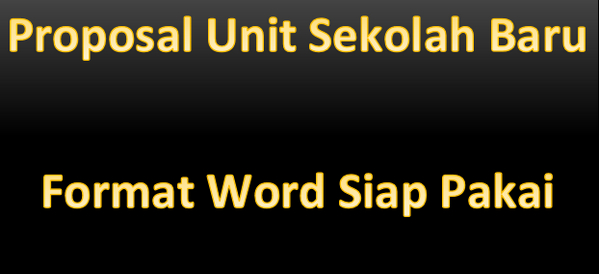 Proposal Unit Sekolah Baru Format Word Siap Pakai
