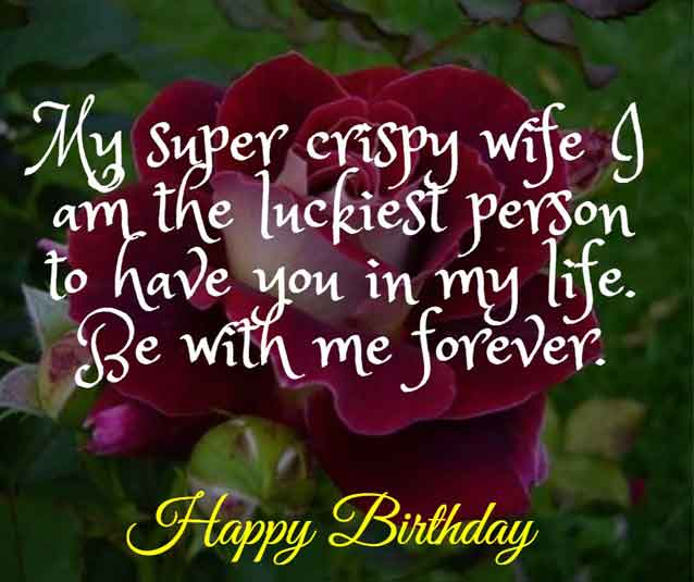 My super crispy wife I am the luckiest person to have you in my life. Be with me forever. HBD!