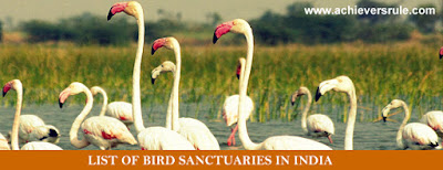 List of Important Bird Sanctuaries in India - For Bank, SSC and Railway Exams for SSC CGL, Bank of Baroda Po, NICL AO, WBSEDCL Office Executive, UPSC Civil Service, IBPS PO, SBI PO, RRBs, Railway Exams