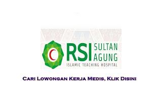 Dibutuhkan Segera Perawat Untuk Rumah Sakit Islam Sultan Agung