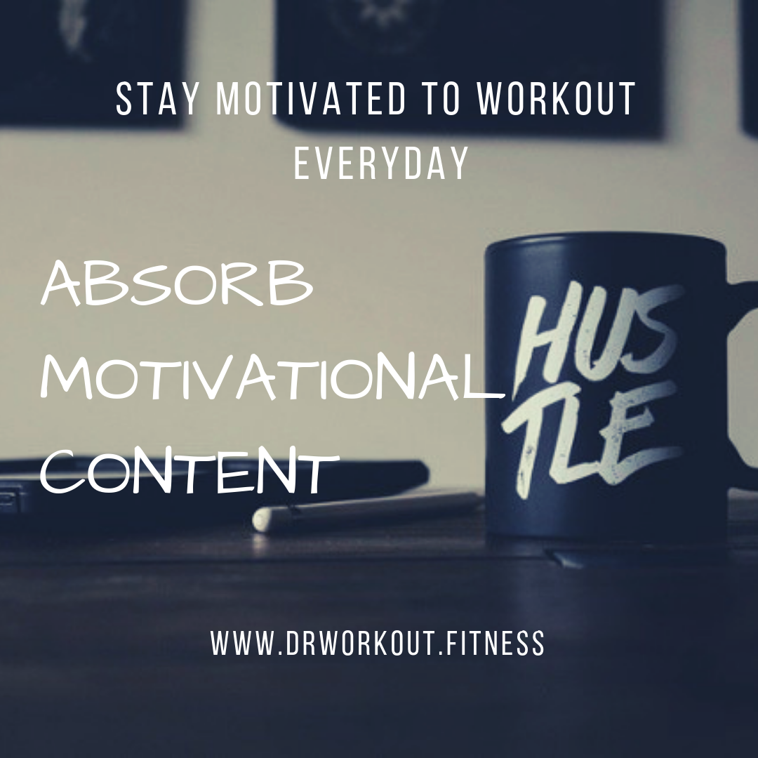 Find and absorb workout motivational content