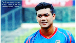 Depieller Super League want to back to the field from the feast taskin.