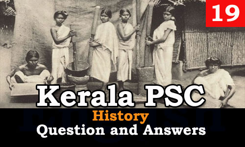 Kerala PSC History Question and Answers - 19