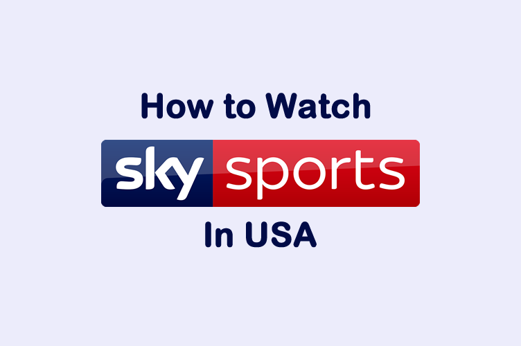 Learn How to Watch Sky Sports in USA