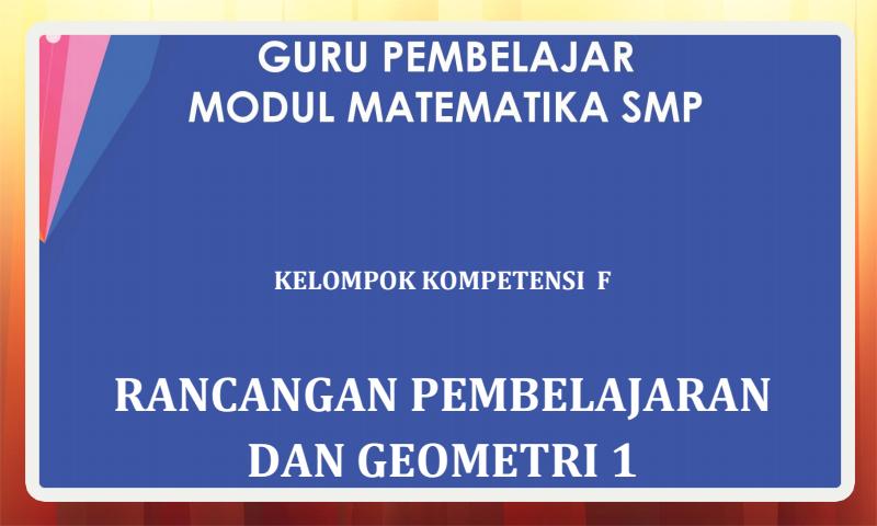 Modul Guru Pembelajar Matematika SMP Kelompok Kompetensi F (KK-F) Download