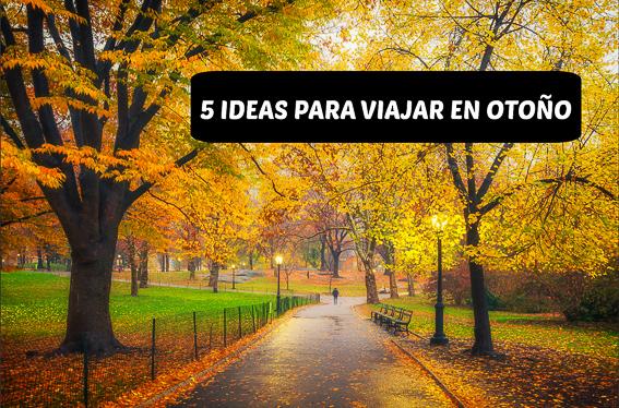 5 ideas para viajar en otoño