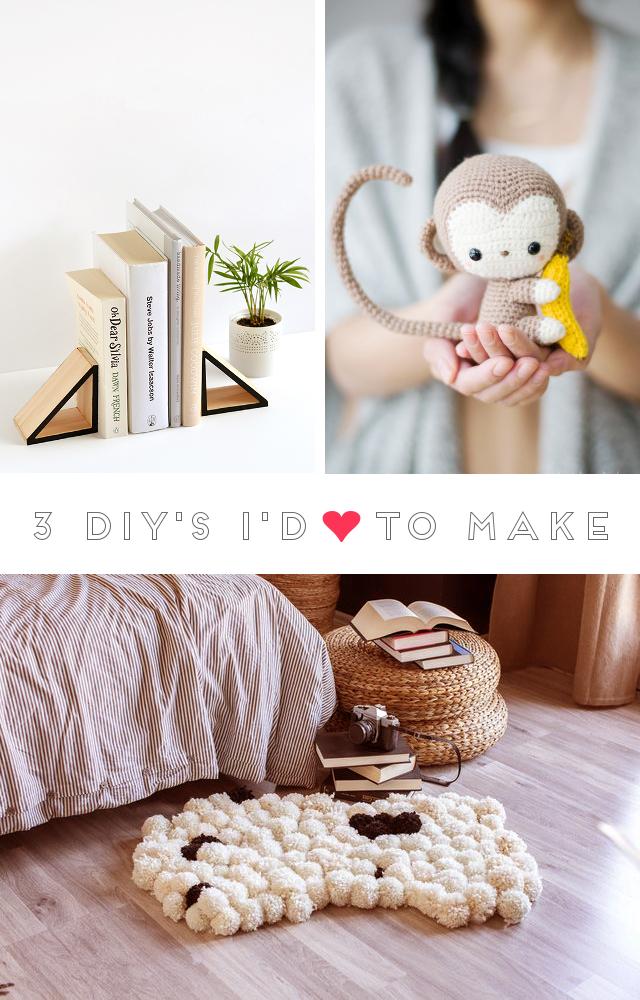 3 Diy's I'd Love To Make
