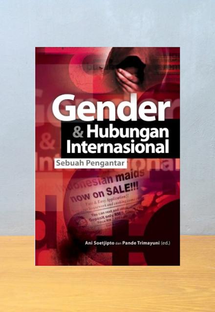 GENDER & HUBUNGAN INTERNASIONAL, Ani Soetjipto