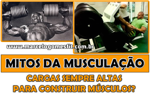 Mitos da Musculação - Cargas sempre altas para construir músculos?