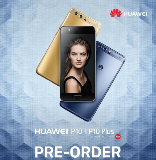Huawei P10 and P10 Plus Pre-Order Starts on April 6
