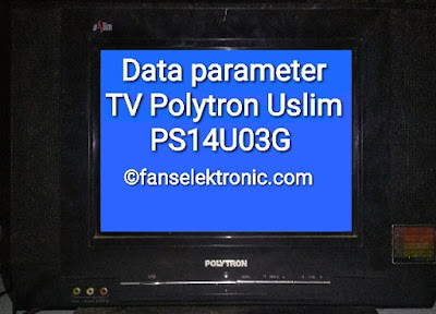 Data Parameter Menu Servis TV Polytron PS14U03G