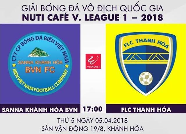 Trực Tiếp   Sanna Khánh Hòa vs FLC Thanh Hóa   Đấu bù Vòng 1 V.League 2018